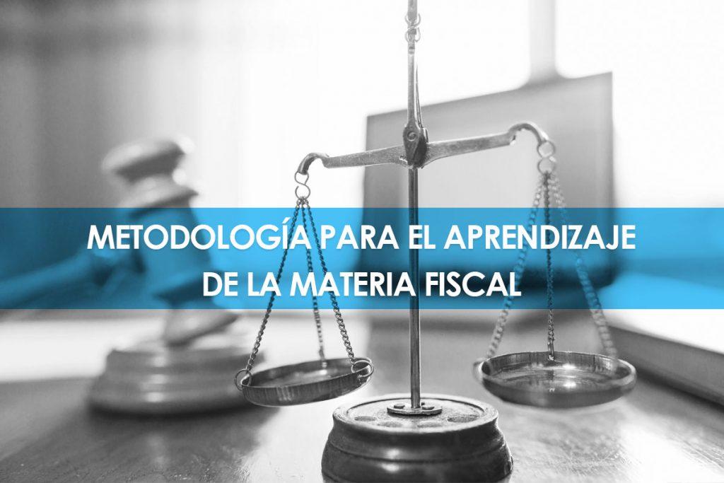 Metodología del Aprendizaje de la Materia Fiscal