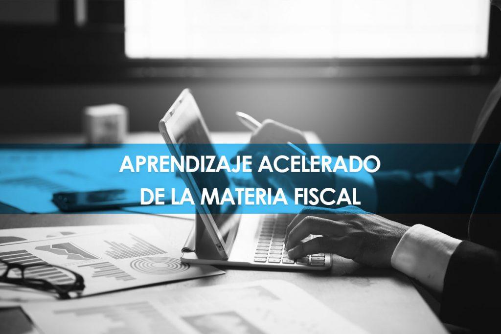 Aprendizaje Acelerado de la Materia Fiscal