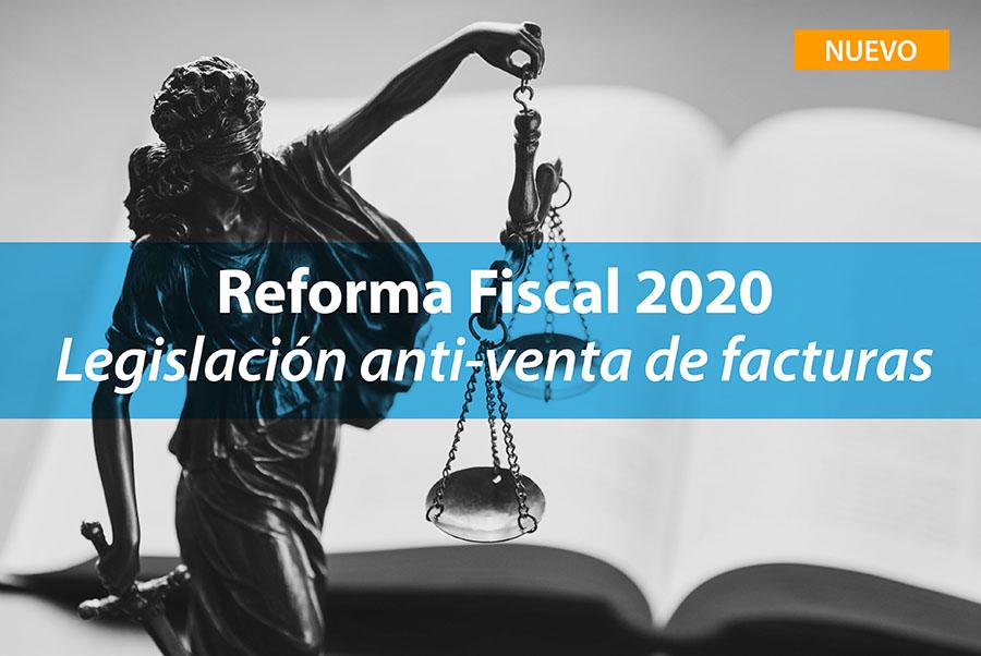Reforma Fiscal 2020 - Legislación anti-venta de facturas