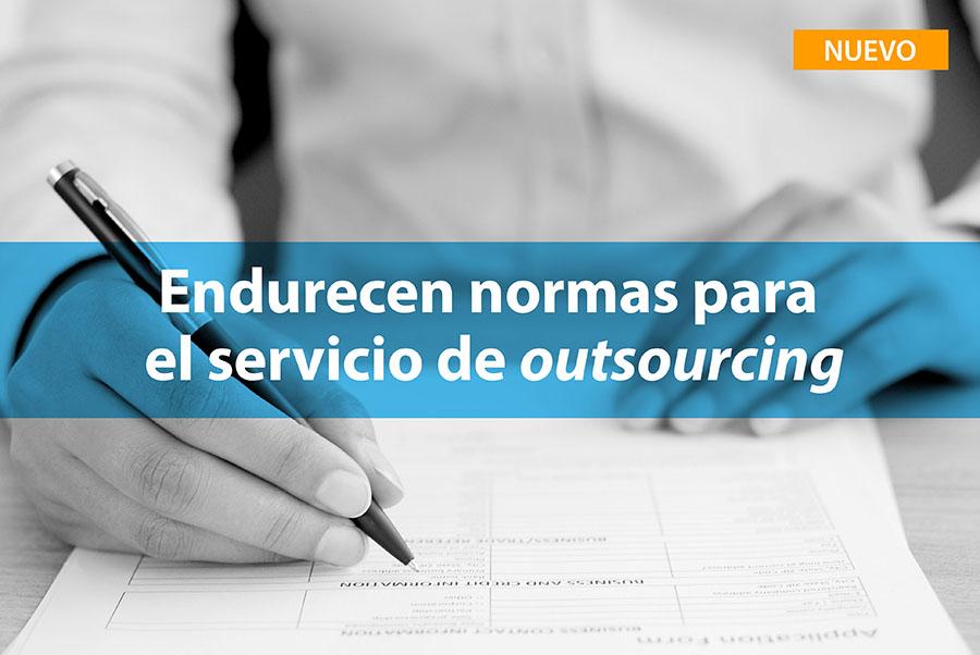 Endurecen normas para el servicio de outsourcing o subcontratación
