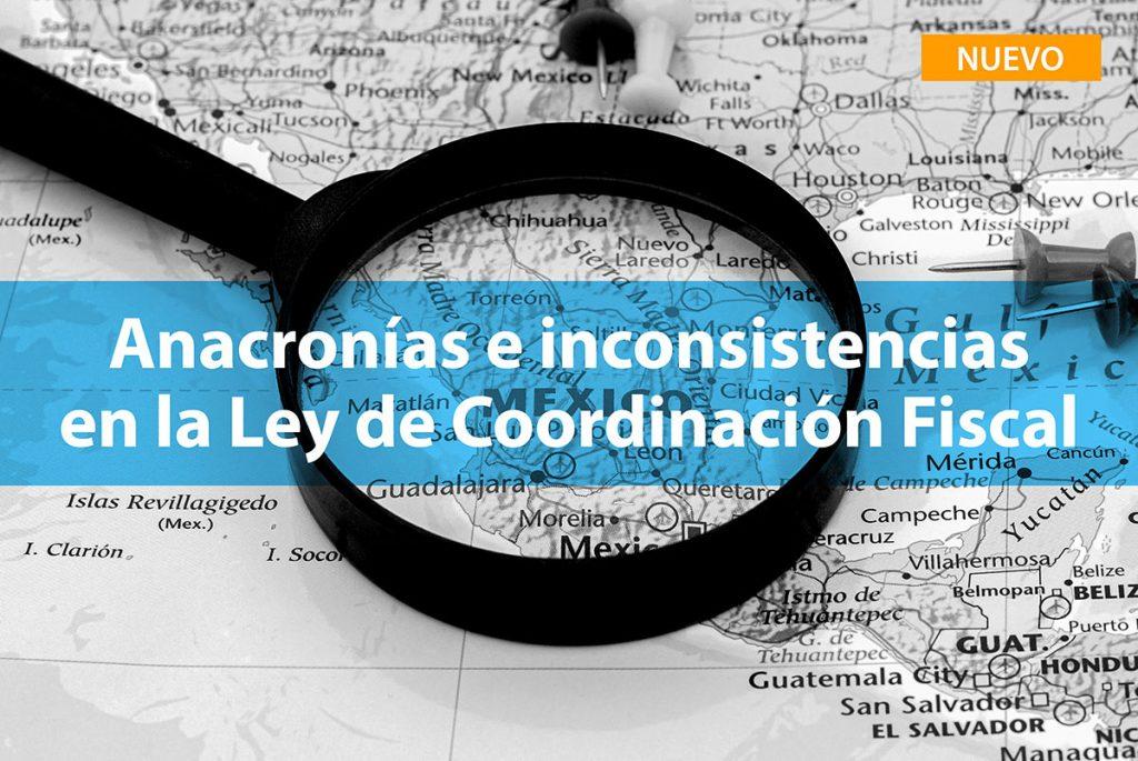 Anacronías e inconsistencias en la Ley de Coordinación Fiscal