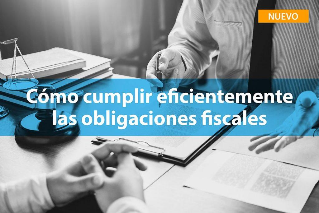 Cómo cumplir eficientemente las obligaciones fiscales